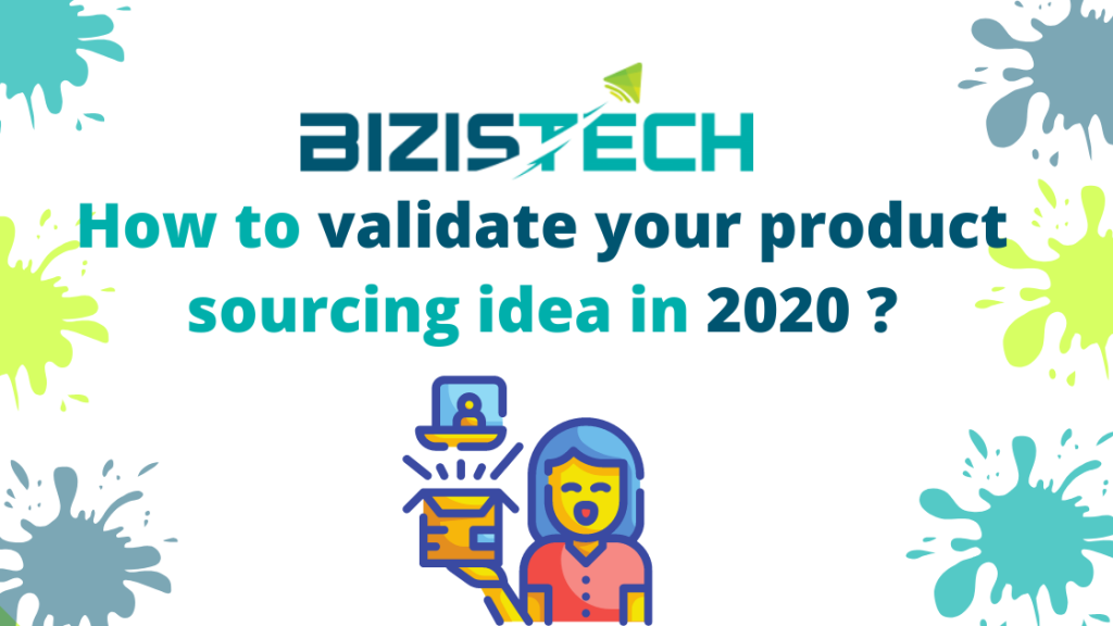 How to validate your product sourcing idea in 2020 ?