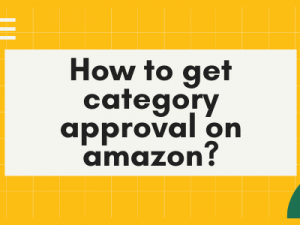 How to get category approval on amazon