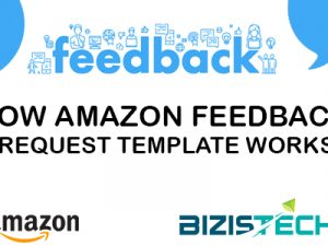 How to request the feedback on amazon-Bizistech