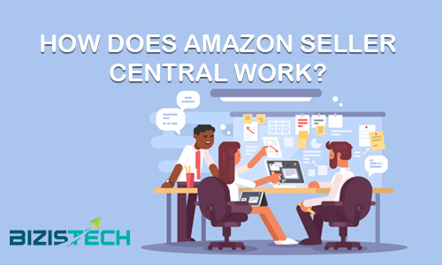 How does Amazon seller central work?
